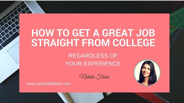 How to Land a GREAT Job Straight Out of College
