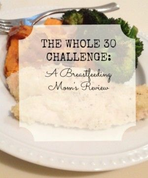 The Whole 30 Challenge: A Breastfeeding Mom's Review - Scottsdale Moms Blog