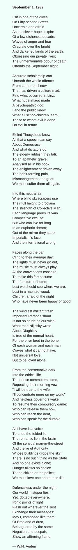 As Hitler's tanks were rolling into Poland in 1939 W.H. Auden was in New York and in love. He urges us to keep an affirming flame even in the darkest times.