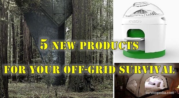 5 New Products For Your Off-Grid Survival Survivopedia