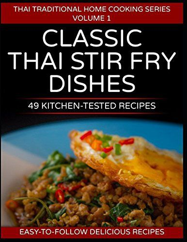 49 Classic Thai Stir Fry Dishes – Kitchen-Tested Recipes – Easy-To-Follow Delicious Recipes. 113 pages and over 50 color images. Wok stir frying is a fast, exciting and energetic cooking technique that is absolutely perfect for preparing a tasty meal quickly. Stir frying is an ancient Chinese tec... more details available at https://www.kitchen-dining.com/blog/cookbooks-food-wine/asian-cooking/thai/product-review-for-49-classic-thai-stir-fry-dishes-49-kitchen-tested-recip