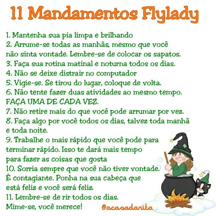 Oi, tudo bem?      Você conhece os Mandametos da FlyLady? Não? São 11 preceitos elaborados pela FlyLady Marla para nos orientar em nossa...