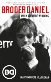 Broder Daniel : when we were winning - Klas Ekman, Martin Norberg