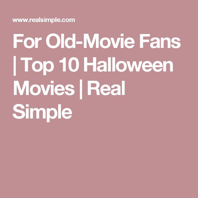 For Old-Movie Fans   Top 10 Halloween Movies   Real Simple