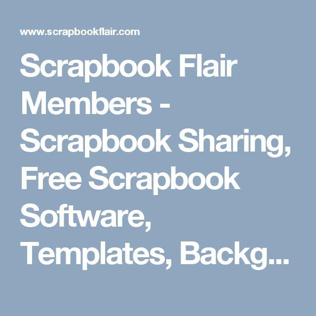Scrapbook Flair Members - Scrapbook Sharing, Free Scrapbook Software, Templates, Backgrounds & Embellishments