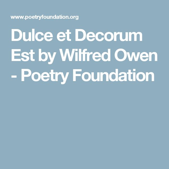 dulce et decorum est themes analysis essay If you want to get a skillful essay,  analysis of dulce et decorum est based on the poem dulce et decorousness est by wilfred owens the .