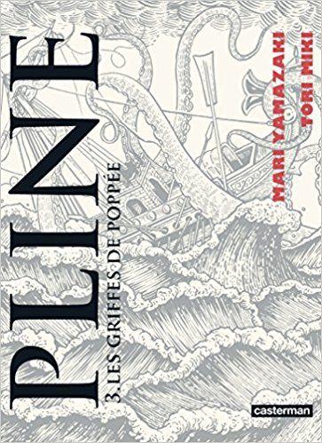 Pline, Tome 3 : Les griffes de Popée - Tori Miki, Mari Yamazaki, Ryoko Sekiguchi, Wladimir Labaere