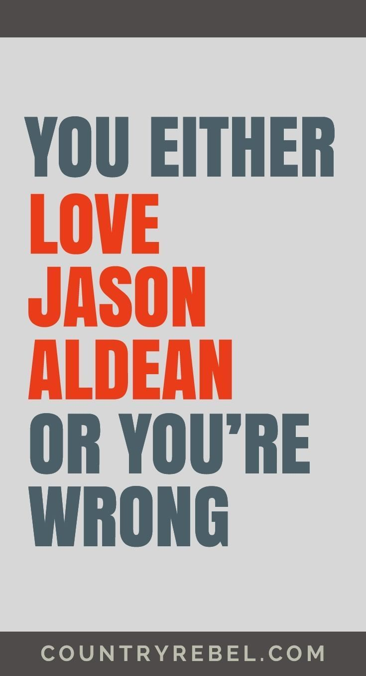 Jason Aldean - You Either Love Him or You're Wrong | Jason Aldean Youtube Country Music Videos at http://countryrebel.com/blogs/videos/tagged/jason-aldean