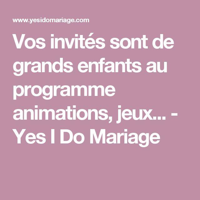 Vos invités sont de grands enfants au programme animations, jeux... - Yes I Do Mariage