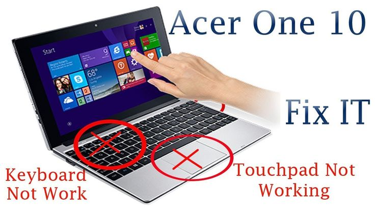 Acer One 10 Usb Port Keyboard Touchpad Not Working Fix Touchpad Keyboard 10 Things