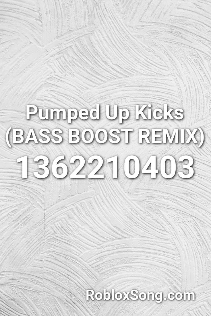 Pumped Up Kicks Bass Boost Remix Roblox Id Roblox Music Codes