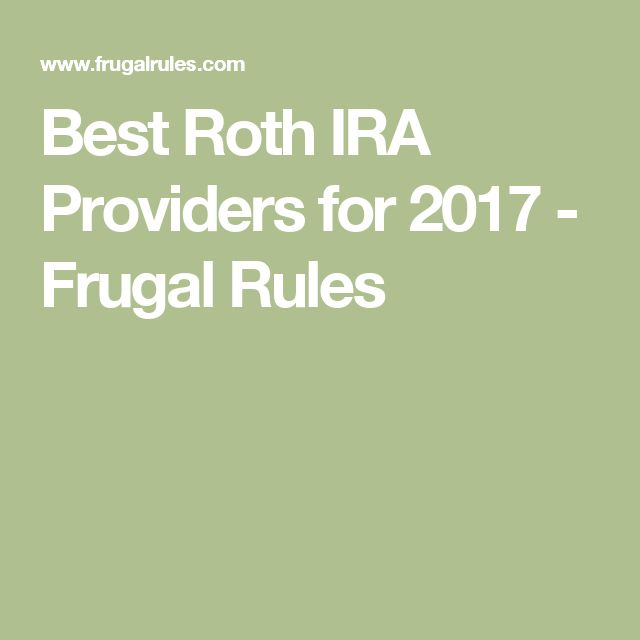 Best Roth IRA Providers for 2017 - Frugal Rules