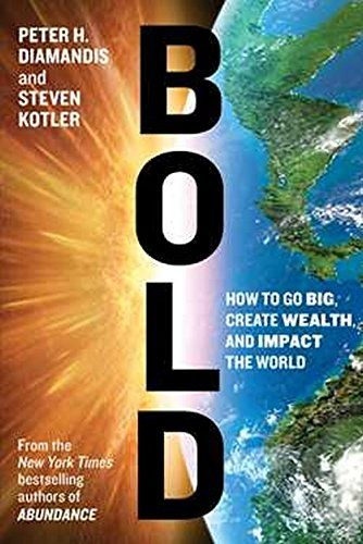 Bold : how to go big, achieve success, and impact the world | 151.48 DIA