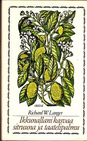 Ikkunallani kasvaa sitruuna ja taatelipalmu - Langer, Richard W.