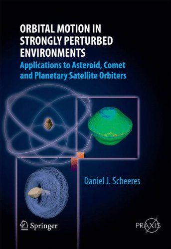 Orbital Motion in Strongly Perturbed Environments: Applic...