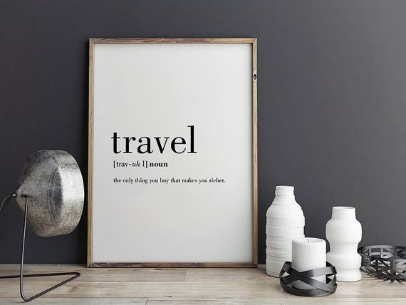 TRAVEL: the only thing you buy that makes you richer.  This listing is for a DIGITAL FILE of this artwork. No physical item will be sent. You can print the file at home, at a local print shop or using an online service.   SAVE 30% when you buy 3 or more prints! Enter COUPON CODE: SAVE30   FILES INCLUDED  • 1 JPG 8x10 • 1 JPG 11x14 • 1 JPG 50x70 cm • 1 JPG 18x24 • 1 JPG International paper size for printing A5 / A4 / A3 / A2 / A1  Each file is high-resolution (300 dpi), whi...