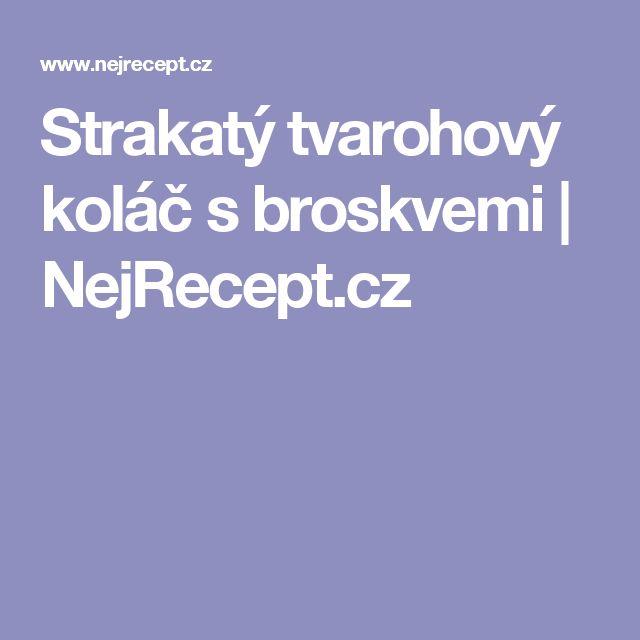 Strakatý tvarohový koláč s broskvemi | NejRecept.cz