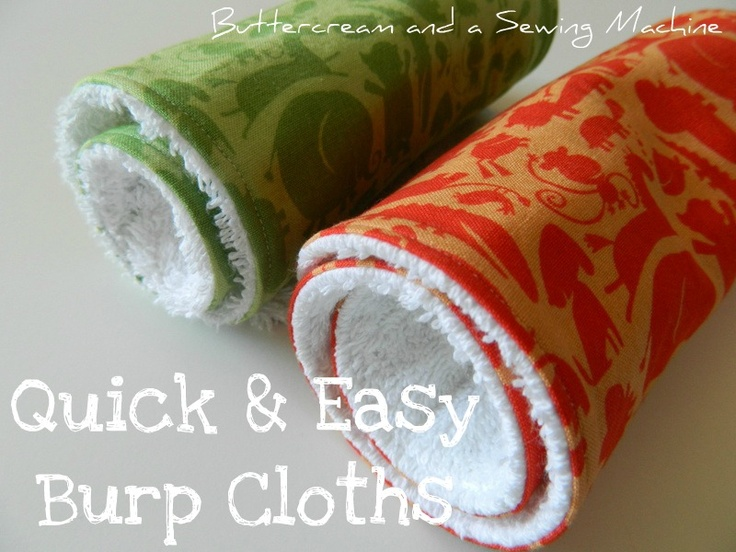 Buttercream and a Sewing Machine: Tutorial: Quick & Easy Burp Cloths - totally making these as a shower gift for the millions showers I seem to get invited to. That's not even counting the fifty shades baby boom to come...