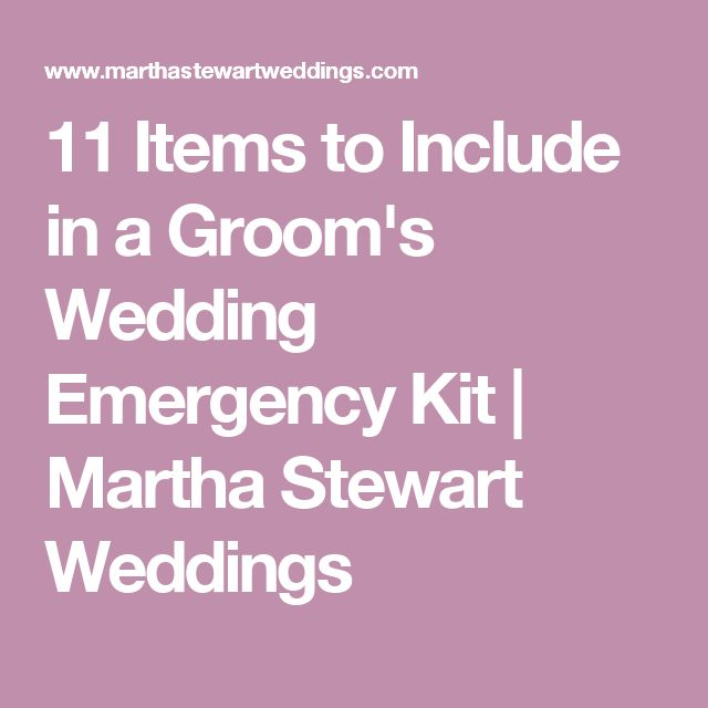 11 Items to Include in a Groom's Wedding Emergency Kit | Martha Stewart Weddings