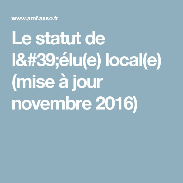 Le statut de l'élu(e) local(e) (mise à jour novembre 2016)
