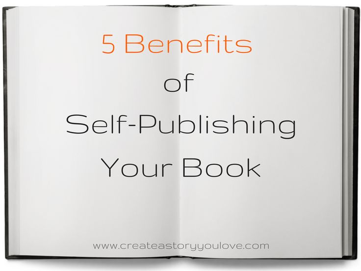 5 Benefits of Self-Publishing Your Book by Lorna Faith
