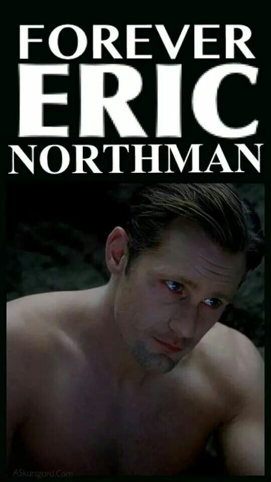 Forever ~ Eric Northman ~ True Blood