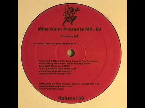 Mike Dunn presents Mr. 69 - Phreaky MF (Mike Dunn's 'Original Phreak' Mixx) - YouTube