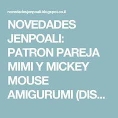 NOVEDADES JENPOALI: PATRON PAREJA MIMI Y MICKEY MOUSE AMIGURUMI (DISNEY)