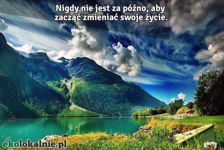 Nigdy nie jest za późno. Udostępnij dalej http://ekolokalnie.pl