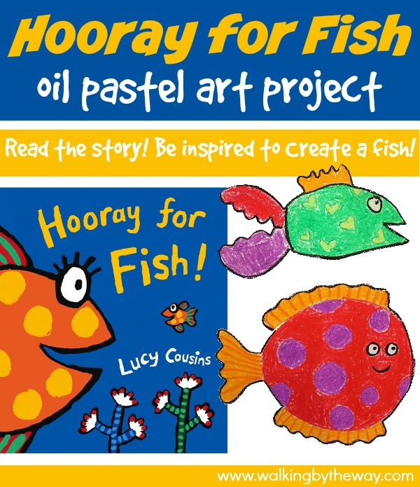 Fish Oil Pastel Art Project inspired by Hooray for Fish! from Walking by the Way