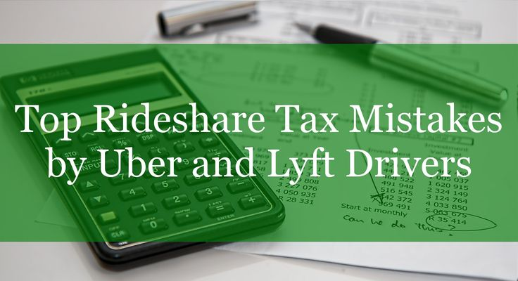 Top Rideshare Tax Mistakes By Uber and Lyft Drivers