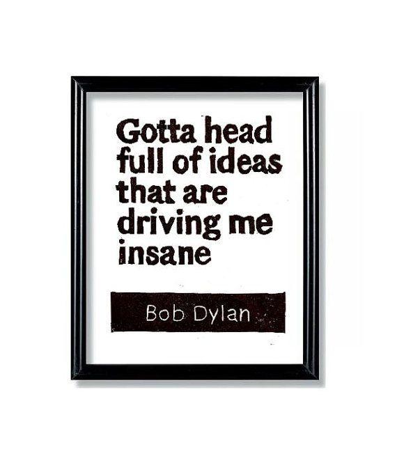LINOCUT PRINT - Bob Dylan Quote - Gotta Head Full of Ideas Letterpress - Inspirational 6x8. $11.50, via Etsy.