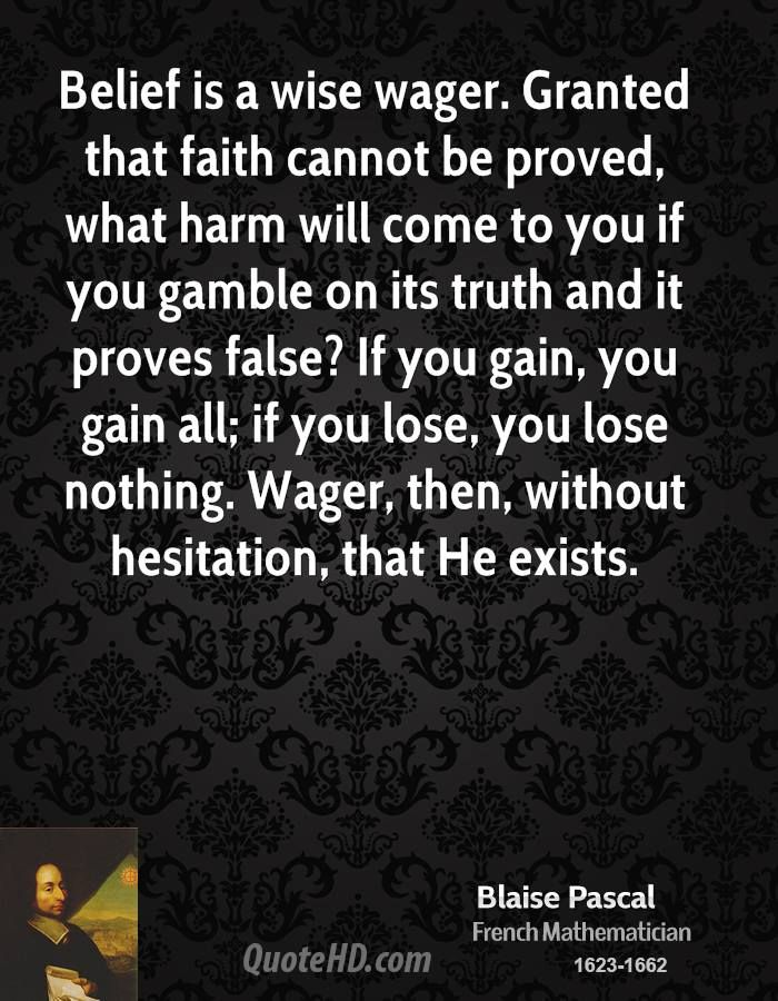 Pascal's Wager - More Blaise Pascal Quotes on www.quotehd.com