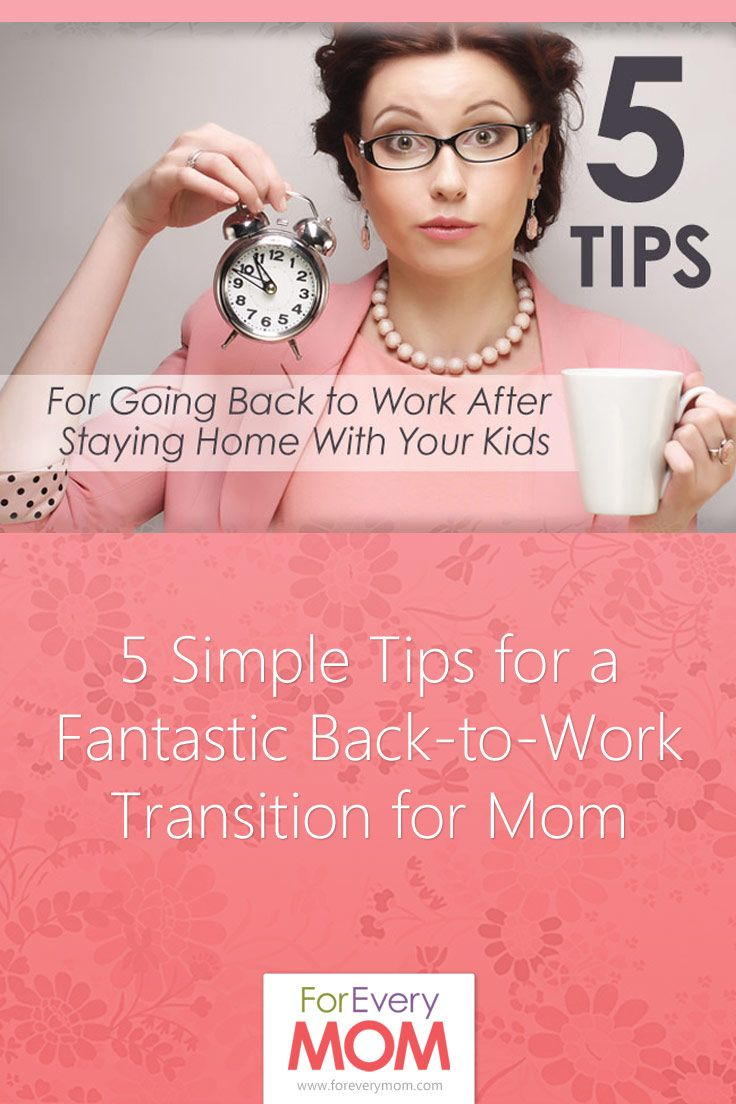 5 tips for mom going back to work after staying home. Tips for working moms.