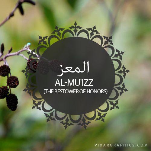 Al-Mu'izz,The Bestower of Honors-Islam,Muslim,99 Names