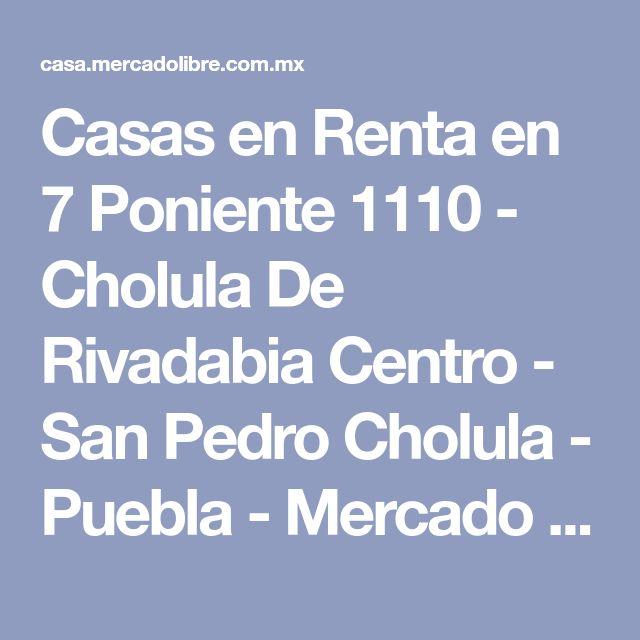 Casas en Renta en 7 Poniente 1110 - Cholula De Rivadabia Centro - San Pedro Cholula - Puebla - Mercado Libre