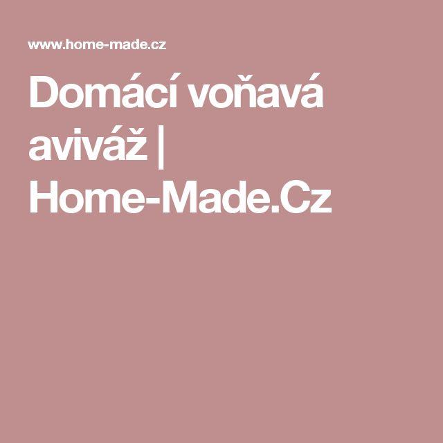 Domácí voňavá aviváž | Home-Made.Cz