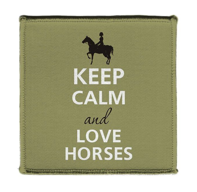Keep Calm AND LOVE HORSES HORSE BACK RIDER - Iron on 4x4 inch Embroidered Edge…