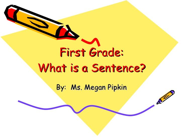 first-grade-what-is-a-sentence by pipki1mm via Slideshare