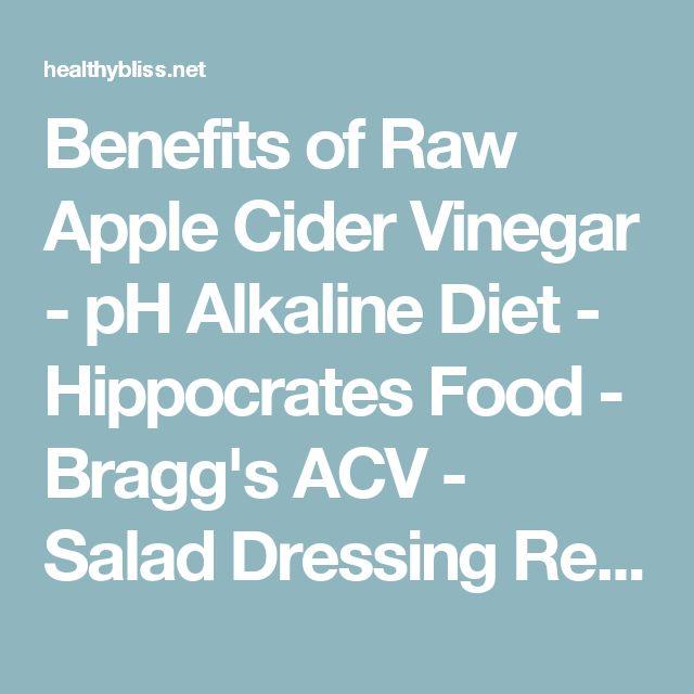 Benefits of Raw Apple Cider Vinegar - pH Alkaline Diet - Hippocrates Food - Bragg's ACV - Salad Dressing Recipe   Jennifer Thompson