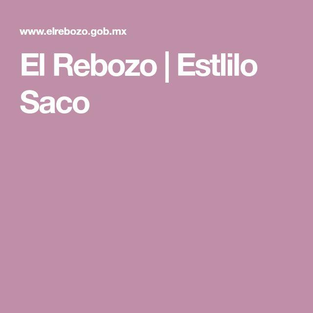 El Rebozo | Estlilo Saco