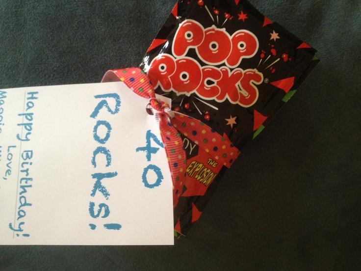 """40th birthday   """"40 Rocks!"""" Pop rocks fun for a bday"""