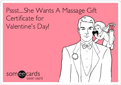 Clear!   Pssst....She Wants A Massage Gift Certificate for Valentine's Day! | Valentine's Day Ecard
