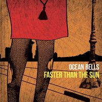 Faster than the Sun by Ocean Bells on SoundCloud
