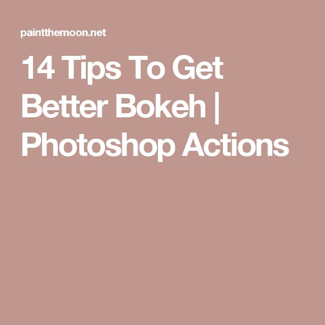 14 Tips To Get Better Bokeh   Photoshop Actions