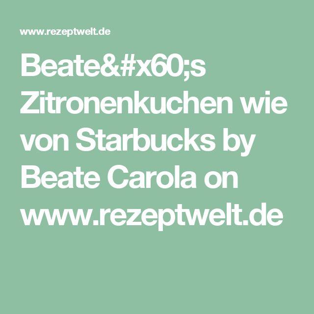 Beate`s Zitronenkuchen wie von Starbucks by Beate Carola on www.rezeptwelt.de