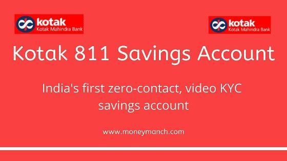 Kotak 811 Savings Account India S First Zero Contact Video Kyc Savings Account In 2020 Savings Account Best Savings Account Saving Bank Account