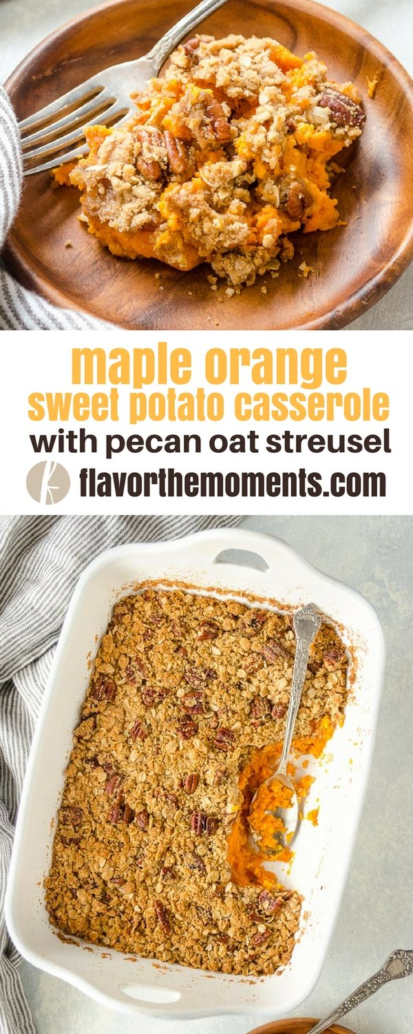 Maple Orange Sweet Potato Casserole with Oat Pecan Streusel is fluffy, flavorful sweet potato casserole with a crunchy streusel that will make you forget all about those marshmallows! via @FlavortheMoment