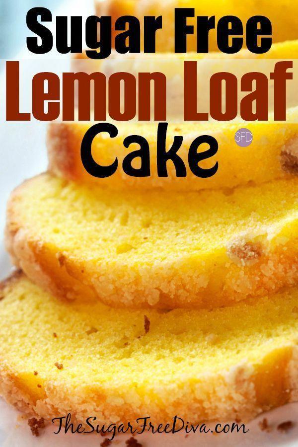 Yum I Love This Sugar Free Lemon Loaf Cake Sugarfree