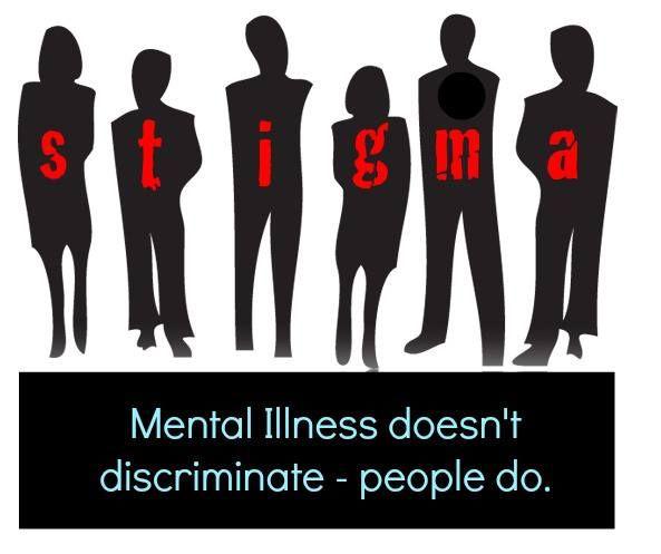 Mental Illness Doesn T Discriminate People Do Stigma Mental